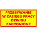 Naklejka Przebywanie Zabronione Dźwig 38,5x19cm